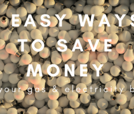 6 easy ways to save money on your gas and electricity bills