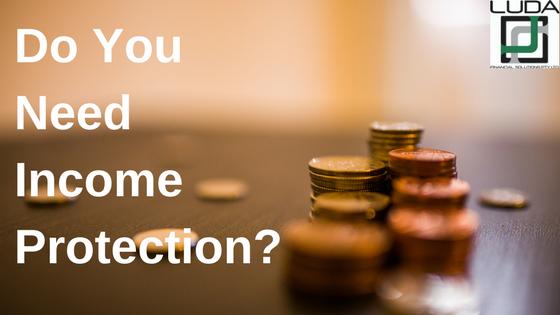 Do You Need Income Protection