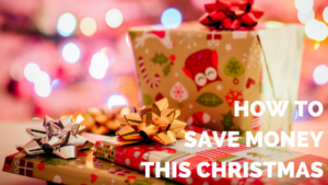10 THINGS YOU CAN DO NOW TO save money this christmas