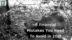 5 Financial Mistakes You Need To Avoid in 2017