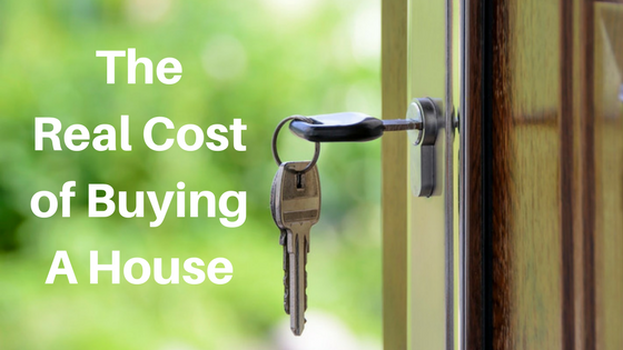 The Real Cost of Buying A House